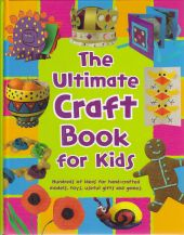 Ultimate Craft Book for Kids