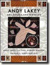 Andy Lakey - Art, Angels, and Miracles