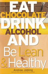 Eat Chocolate, Drink Alcohol, Be Lean and Healthy