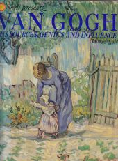 Shell Presents Van Gogh, His Sources, Genius, and Influence