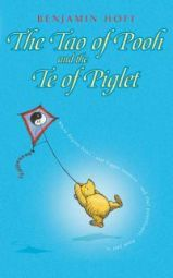 The Tao of Pooh; The Te of Piglet