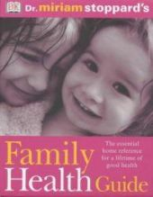 Dr. Miriam Stoppard's Family Health Guide
