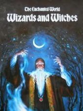 The Enchanted World: Wizards and Witches