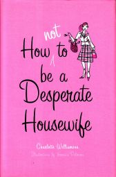 How Not to Be A Desperate Housewife