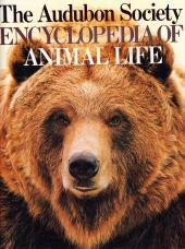 The Audubon Society Encyclopedia of Animal life