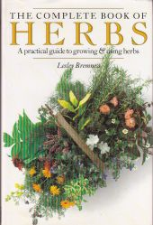 The Complete Book of Herbs: A Practical Guide to Growing & Using Herbs