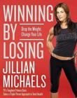 Winning by Losing; Drop the Weight, Change Your Life