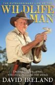 The Extraordinary Life of the Wildlife Man : Death-defying Encounters with Crocs, Sharks and Wild Animals