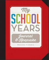 My School Years: Journal & Keepsake Pre-School to Year 12