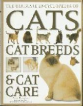 The Ultimate Encyclopedia of Cats, Cat Breeds and Cat Care