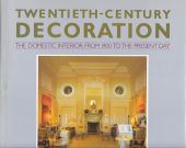 Twentieth Century Decoration - The Domestic Interior from 1900 to the Present Day (1980's)