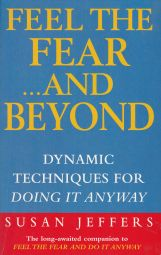 Feel the Fear ... and Beyond: Dynamic Techniques for Doing it Anyway