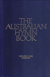 The Australian Hymn Book; Melody Line Edition
