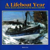 A Lifeboat Year Wrecks, Rescues and Events From The History of the RNLI