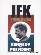 JFK A Time for Greatness KENNEDY for PRESIDENT