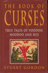 The Book of CURSES: True Tales of Voodoo, Hoodoo and Hex