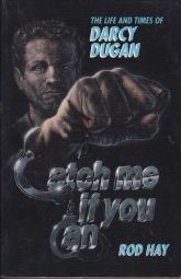 Catch Me If You Can: The Life And Times Of Darcy Dugan