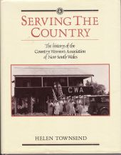 Serving The Country: The History Of The Country Women's Association Of New South Wales