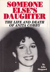 Someone Else's Daughter: The Life And Death Of Anita Cobby