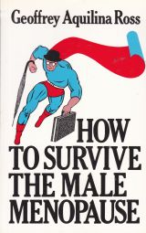How to Survive the Male Menopause