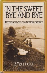 In the Sweet Bye and Bye : Reminiscences of a Norfolk Islander