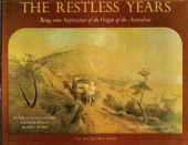 The Restless Years. Being some Impressions of the Origin of the Australian