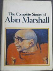 The Complete Stories of Alan Marshall