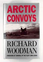 The Arctic Convoys 1941 - 1945