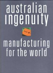 Australian Ingenuity: Manufacturing for the World
