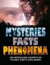 Mysteries, Facts and Phenomena