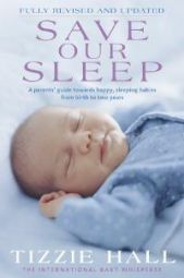 Save Our Sleep : A Parent's Guide Towards Happy, Sleeping Babies From Birth to Two Years