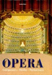 The Opera: Composers Works Performers