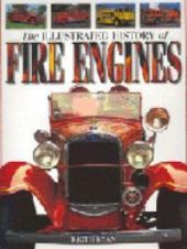 The Illustrated History of Fire Engines