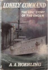 Lonely Command. The Epic Story of the Emden
