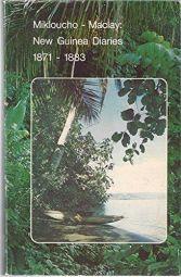 New Guinea Diaries 1871 - 1883