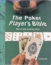 The Poker Player's Bible: How to play winning poker