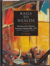 Rails To Wealth: The Story of the Silverton Tramway Company 1886-1972