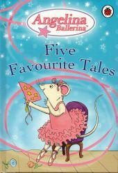 Angelina Ballerina : Five Favourite Tales