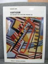 Vorticism and Abstract Art in the First Machine Age. Vol. 2: Synthesis and Decline