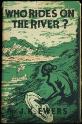 who Rides On The River?