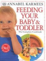 Annabel Karmel's Feeding Your Baby and Toddler