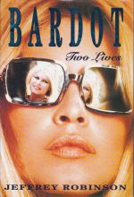 Bardot: Two Lives