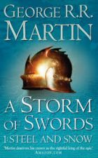 A Storm of Swords. 1: Steel and Snow