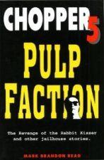 Chopper 5: Pulp Faction
