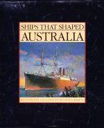 Ships That Shaped Australia