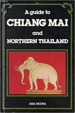 A Guide to Chiang Mai and Northern Thailand