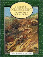 Gallipoli Correspondent: the Frontline Diary of C.E.W. Bean