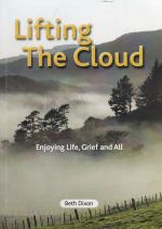 Lifting the Cloud Enjoying Life, Grief and All