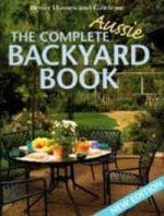 The Complete Aussie Backyard Book