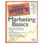 The Complete Idiot's Guide to -- Marketing Basics